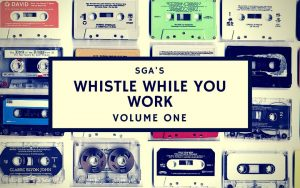 SGA's 'Whistle While You Work' Vol. 1