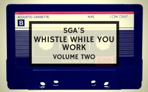 SGA's 'Whistle While You Work' Vol. 2